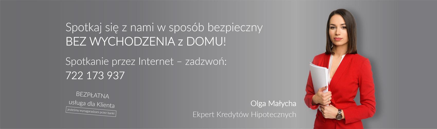 Olga Małycha - Ekspert Kredytowy informuje o możliwości konsultacji kredytowych przez internet